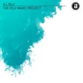 The BLU Magic Project by Ill Blu