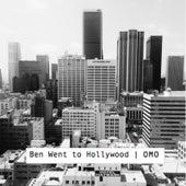 Ben Went to Hollywood de OMO