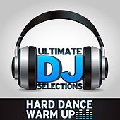 Ultimate DJ Selections: Hard Dance Warm Up - Vol 1 - EP by Various Artists