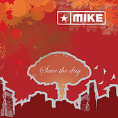 Save the day by Mike