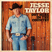 Out Here in the Country von Jesse Taylor