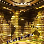 The Miles Between Us von Darrell Nash
