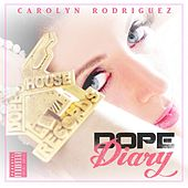 Dope Diary by Carolyn Rodriguez