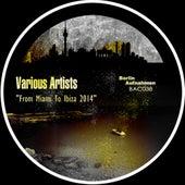 From Miami To Ibiza 2014 - EP de Various Artists