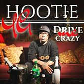 Drive Me Crazy - Single von YG Hootie
