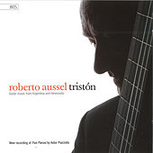 Tristón: Guitar Music from Argentina and Venezuela by Roberto Aussel