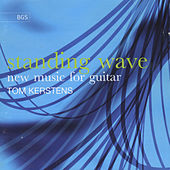 Standing Wave - New Music for Guitar by Tom Kerstens