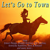Let's Go to Town by Various Artists