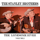 The Lonesome River, Vol. 2 von The Stanley Brothers