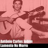 Lamento No Morro by Antônio Carlos Jobim (Tom Jobim)