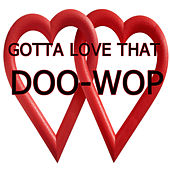 Gotta Love That Doo-Wop von Various Artists