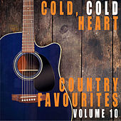 Cold, Cold Heart: Country Favourites, Vol. 10 de Various Artists