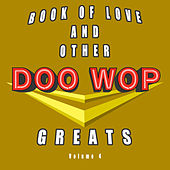 Book of Love & Other Doo-Wop Greats, Vol. 4 von Various Artists