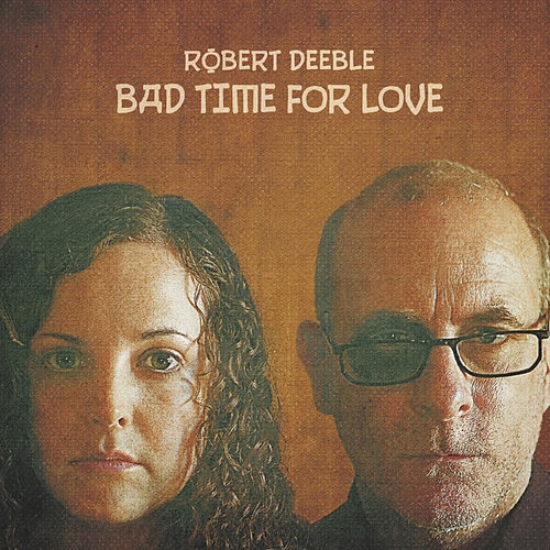 Bad Time for Love by Robert Deeble
