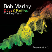Dubs and Rarities - The Early Years de Bob Marley