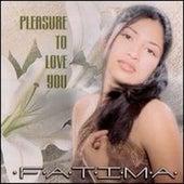 Pleasure To Love You de Fatima