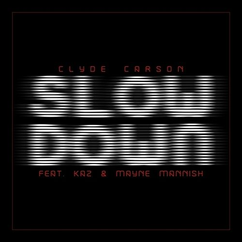 Slow Down (feat. The Team) - Single by Clyde Carson