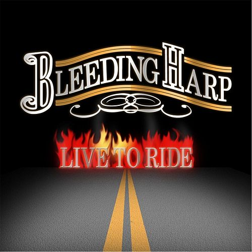 Live to Ride by Bleeding Harp