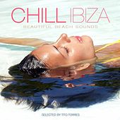 Chill Ibiza - Beautiful Beach Sounds (Selected By Tito Torres) by Various Artists