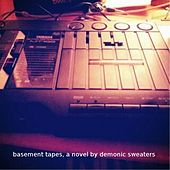 Basement Tapes, A Novel by Demonic Sweaters