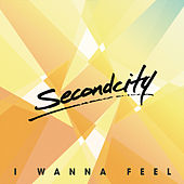 I Wanna Feel de SecondCity