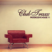 Club Traxx - Progressive House 11 by Various Artists