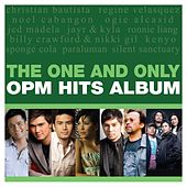 The One and Only OPM Hits Album by Various Artists