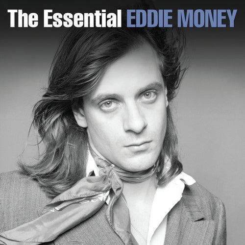The Essential Eddie Money by Eddie Money