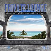 Private Lounge - Sophisticated Deep House Tunes, Vol. 8 by Various Artists