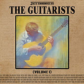 Jazz Chronicles: The Guitarists, Vol. 1 by Various Artists