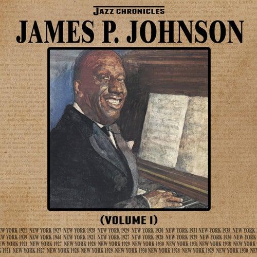 Jazz Chronicles: James P. Johnson, Vol. 1 by James P. Johnson