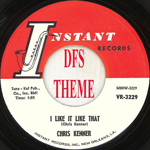 I Like It Like That (DFS Theme) by Chris Kenner