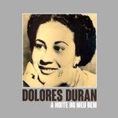 A Noite do Meu Bem von Dolores Duran