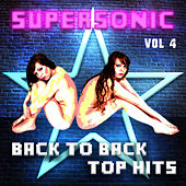 Supersonic - Back to Back Top Hits, Vol. 4 by Various Artists