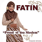 Proud of You Moslem by Fatin