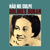 Não Me Culpe von Dolores Duran