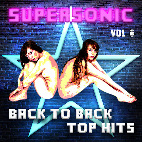 Supersonic - Back to Back Top Hits, Vol. 6 by Various Artists