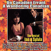 Un Canadien errant: A Wandering Canadian - The Best of Ian and Sylvia by Ian and Sylvia