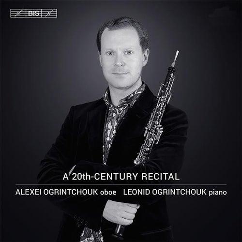 A 20th-Century Recital by Alexei Ogrintchouk