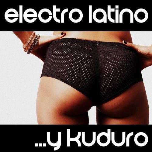 Electro Latino y Kuduro by Various Artists