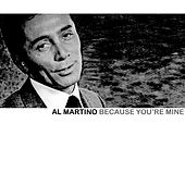 Because Your Mine by Al Martino