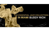 The Essential Jazz Collection: In Miami de Buddy Rich