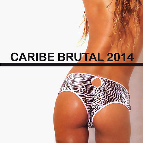 Caribe Brutal 2014 by Various Artists