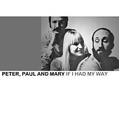 If I Had My Way de Peter, Paul and Mary