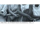 Joe Hill & Other Folk Classics, Vol. 2 de Various Artists