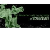 The Essential Jazz Collection: Sidney Bechet Et Claude Luter de Claude Luter