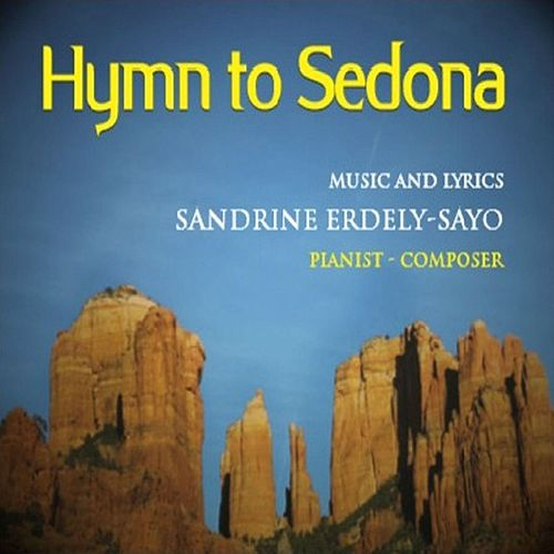 Hymn to Sedona by Sandrine Erdely-Sayo