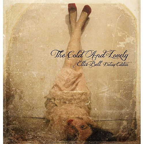 Ellis Bell (Deluxe Edition) by The Cold and Lovely
