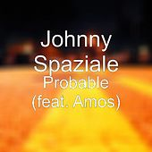 Probable (feat. Amos) di Johnny Spaziale