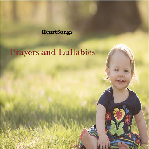 HeartSongs Prayers and Lullabies by Jonathan Firey